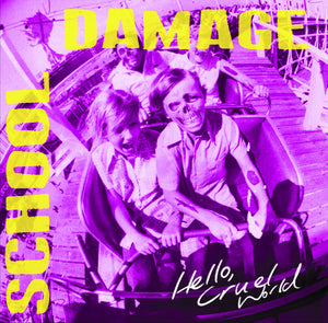 School Damage - Hello, Cruel World LP