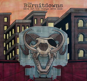 The Burnitdowns - We're Not the Things We've Done