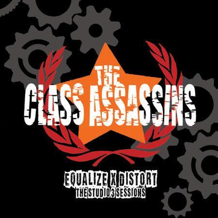 The Class Assassins - Equalize X Distort The Studio 3 Sessions