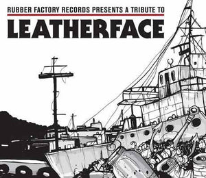 A Tribute To Leatherface by Rubber Factory Records - double cd