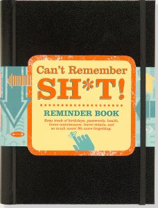 CAN'T REMEMBER SH*T REMINDER BOOK