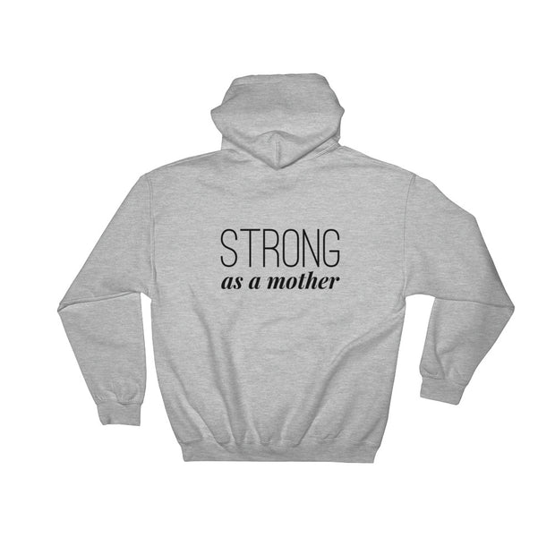 Strong as a Mother-Hooded Sweatshirt