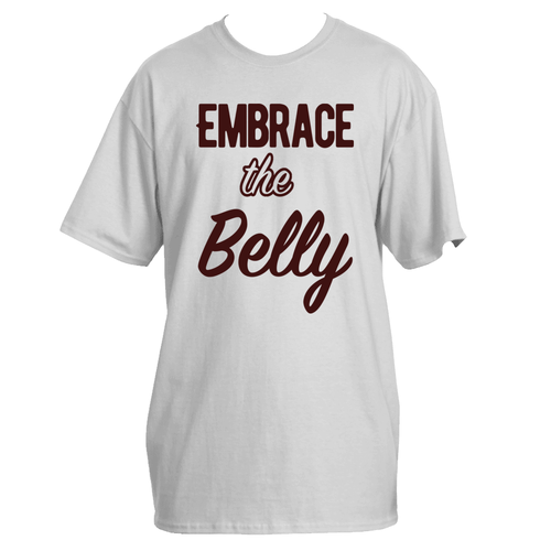 Embrace the Belly - TALL - Big Guys Tees