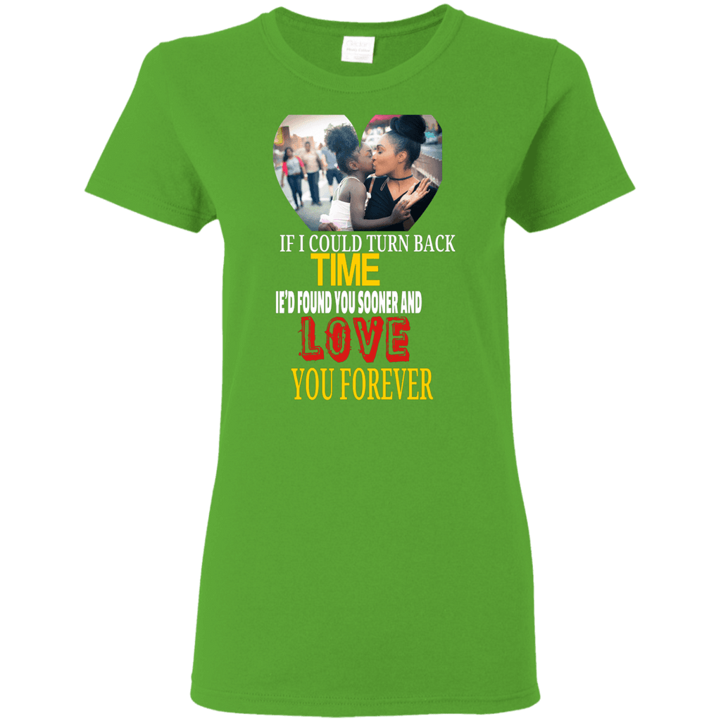 IF I COULD TURN BACK TIME LADIES T Shirt