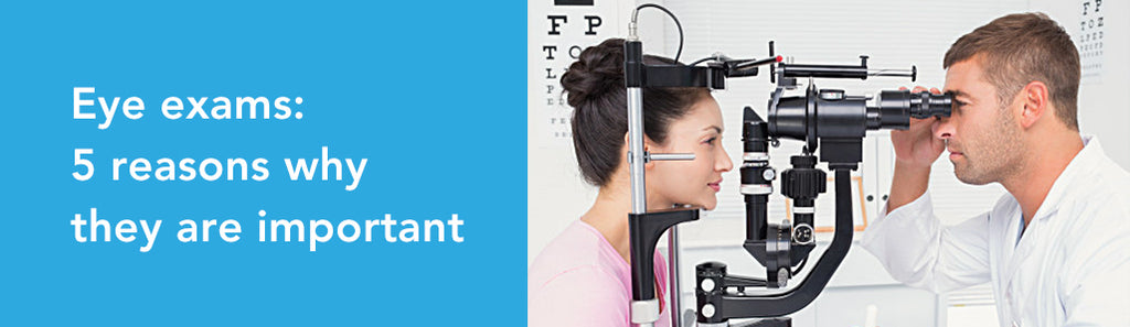 5 reasons why Eye exams are important