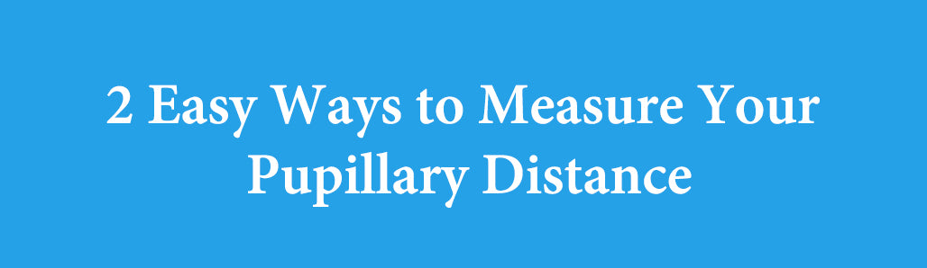 2 Easy Ways to Measure Your Pupillary