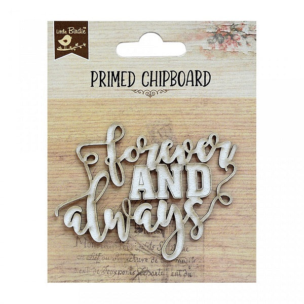 Forever and Always - Chipboard