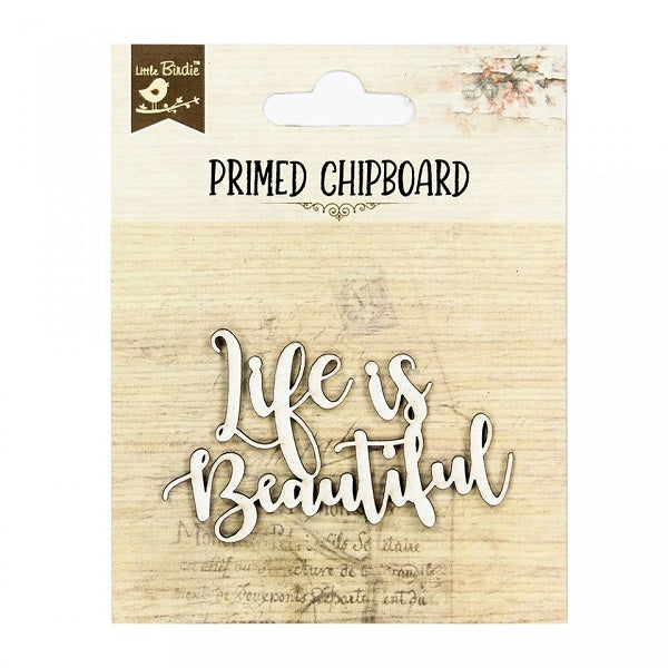 Life is Beautiful - Chipboard