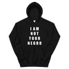 I Am Not Your Negro Hoodie (Unisex)