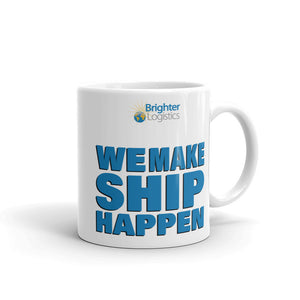 Brighter Logistics We Make Ship Happen Mug