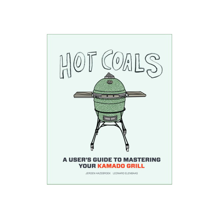 HOT COALS: A USER'S GUIDE TO MASTERING YOUR KAMADO GRILL | cookbook NZ | Cookbooks NZ | Accessories, Other Products | Outdoor Concepts