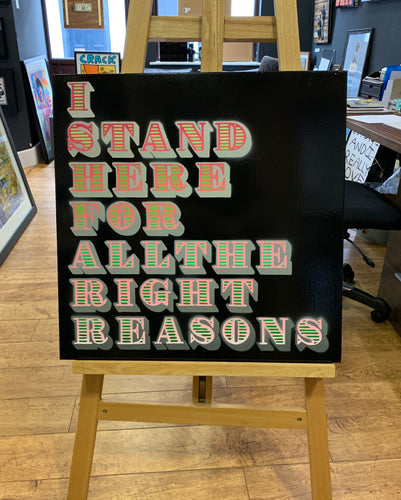 Ben Eine Original Canvas I stand here for all the right reasons