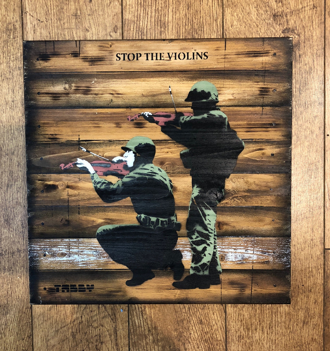 Artist: TABBY 2018 Title: Stop The Violins Medium: 40cm x 40cm Spray Paint & Stencil on Aged Wood Edition: 1/2 Price: £650