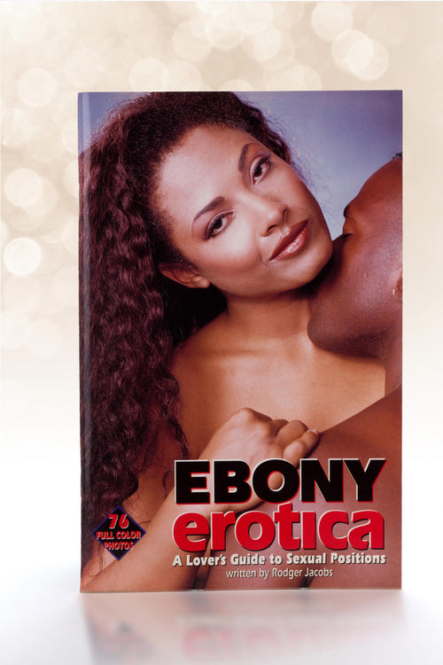 Ebony Erotica Guide - A Lover's Guide to Sexual Positions