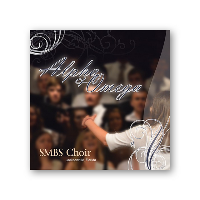 "SMBS Choir CD ""Alpha & Omega"""