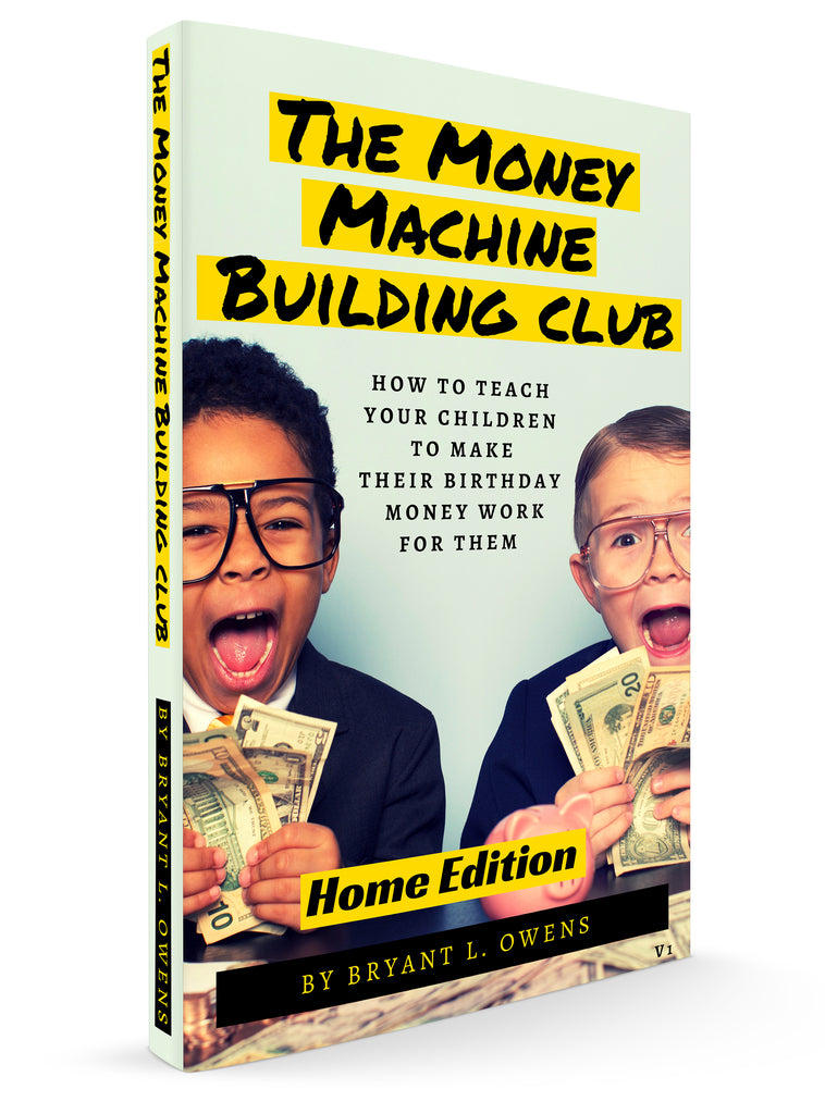 The Money Machine Building Club Book: How to Teach Your Children to Make Their Birthday Money Work for Them