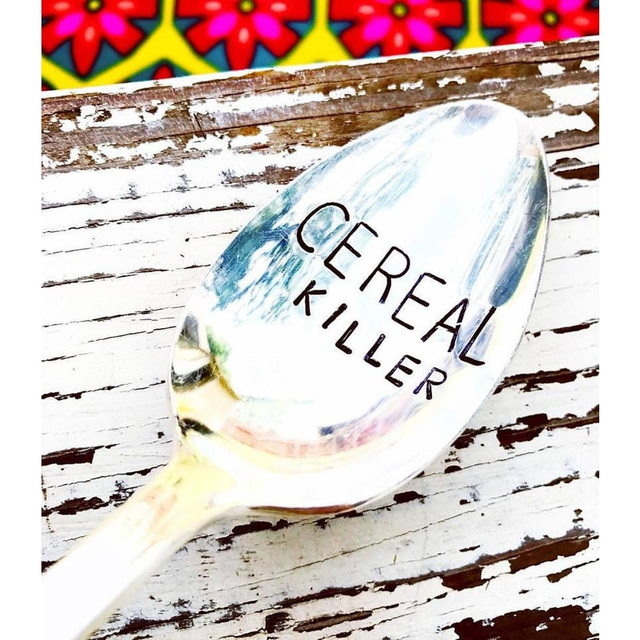 Hand Stamped Vintage Spoon- Cereal Killer
