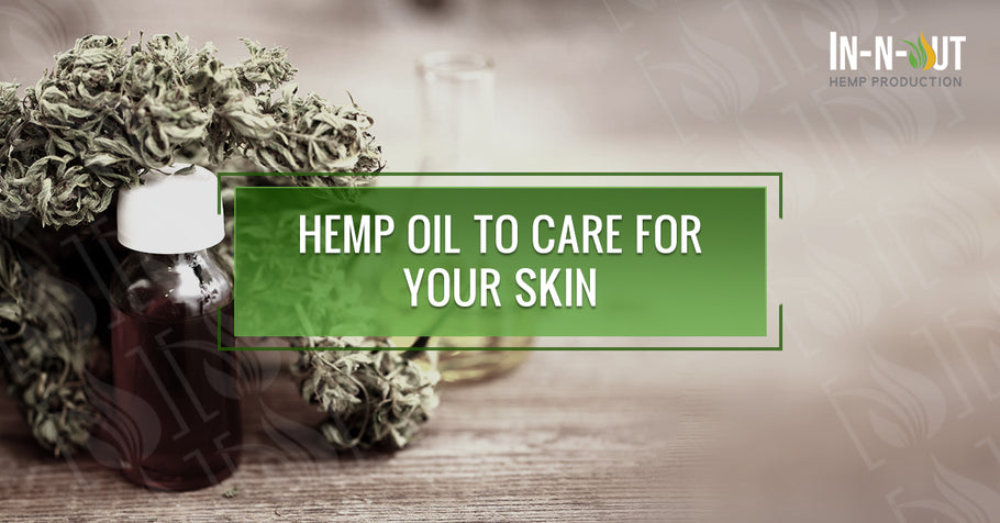 Hemp Oil To Care For Your Skin