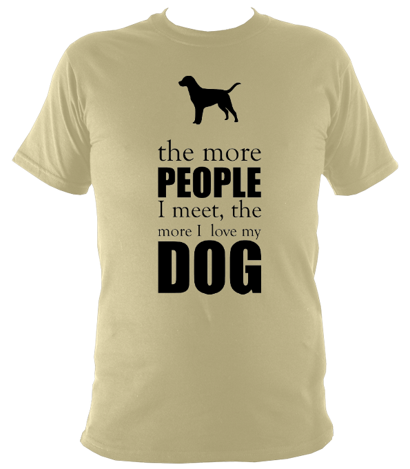 The more  people I meet T-Shirt - The doglost doggy shop