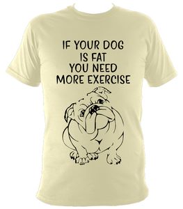 If your dog is fat T-Shirt - The doglost doggy shop