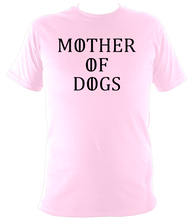 Mother Of Dogs T-Shirt - The doglost doggy shop