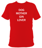 Dog Mother Gin Lover T-Shirt - The doglost doggy shop