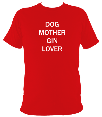 Dog Mother Gin Lover T-Shirt