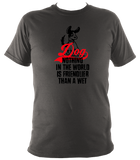 Nothing Friendlier than Wet Dog T-Shirt - The doglost doggy shop