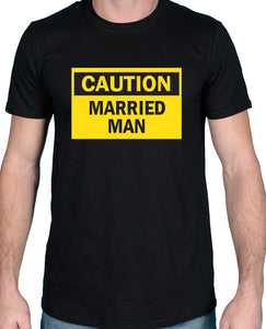 Caution - Married Tshirt - The Print Cave