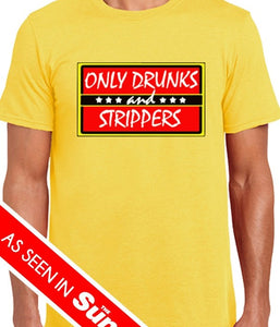 Only Drunks and Strippers