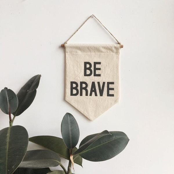 Be Brave Banner - Sapling Organic Baby Clothes