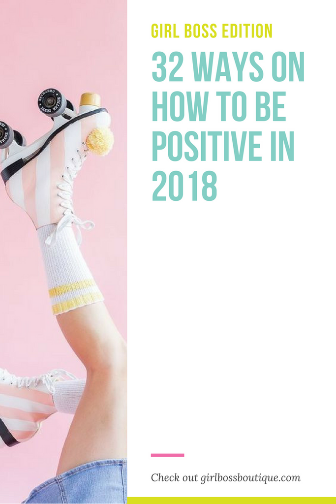 32 ways on how to be positive in 2018
