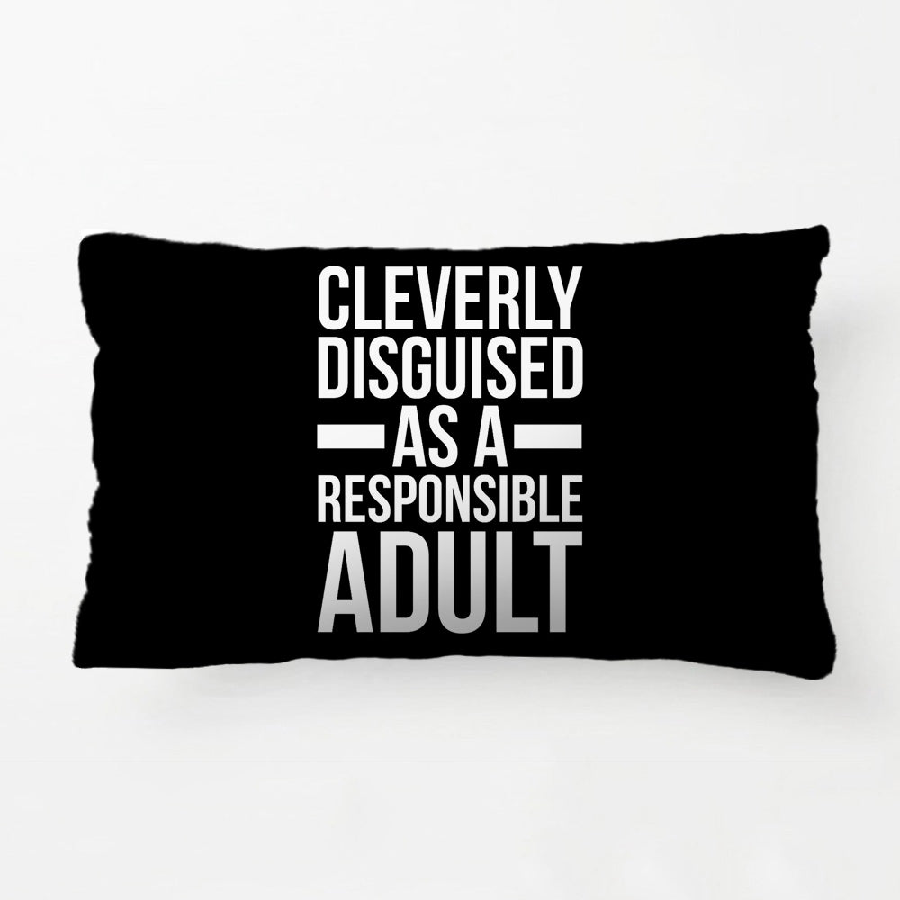 Disguised Responsible Adult Pillow Case