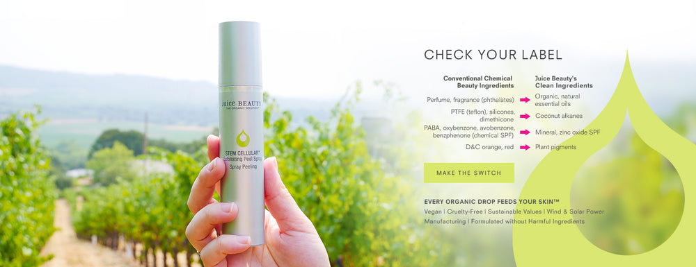 Check Your Label - Compare Conventional Chemical Beauty Ingredients and Juice Beauty's Clean Ingredients. Learn More.