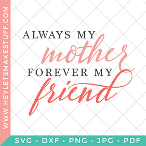 Always My Mother, Forever My Friend