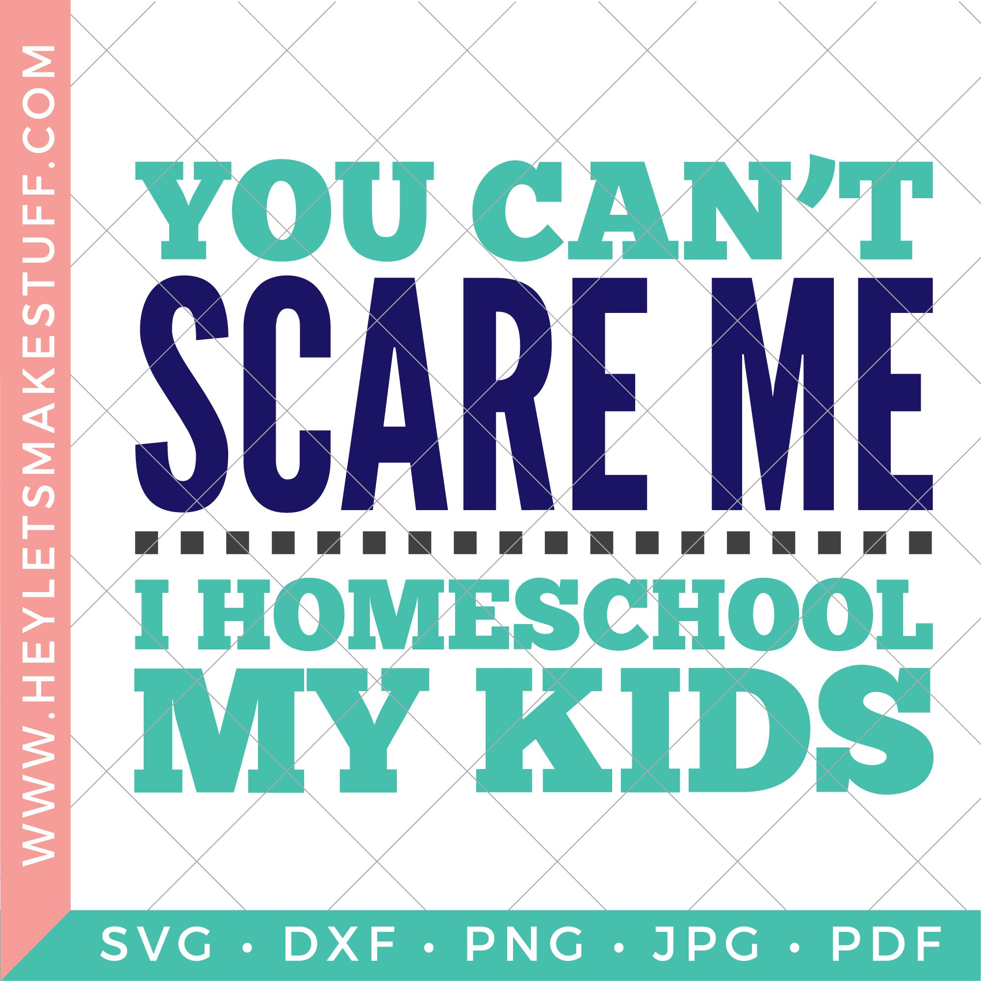 You Can't Scare Me, I Homeschool My Kids