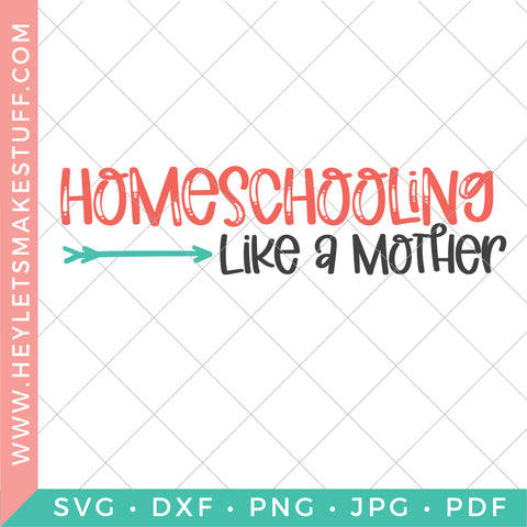 Homeschooling Like A Mother