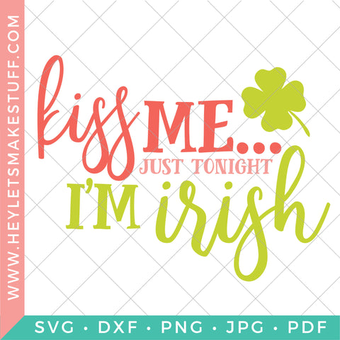 Kiss Me, Just Tonight I'm Irish