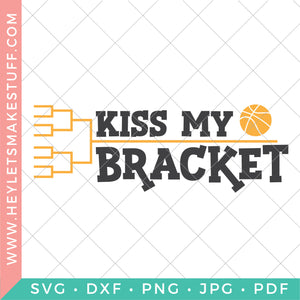 Kiss My Bracket