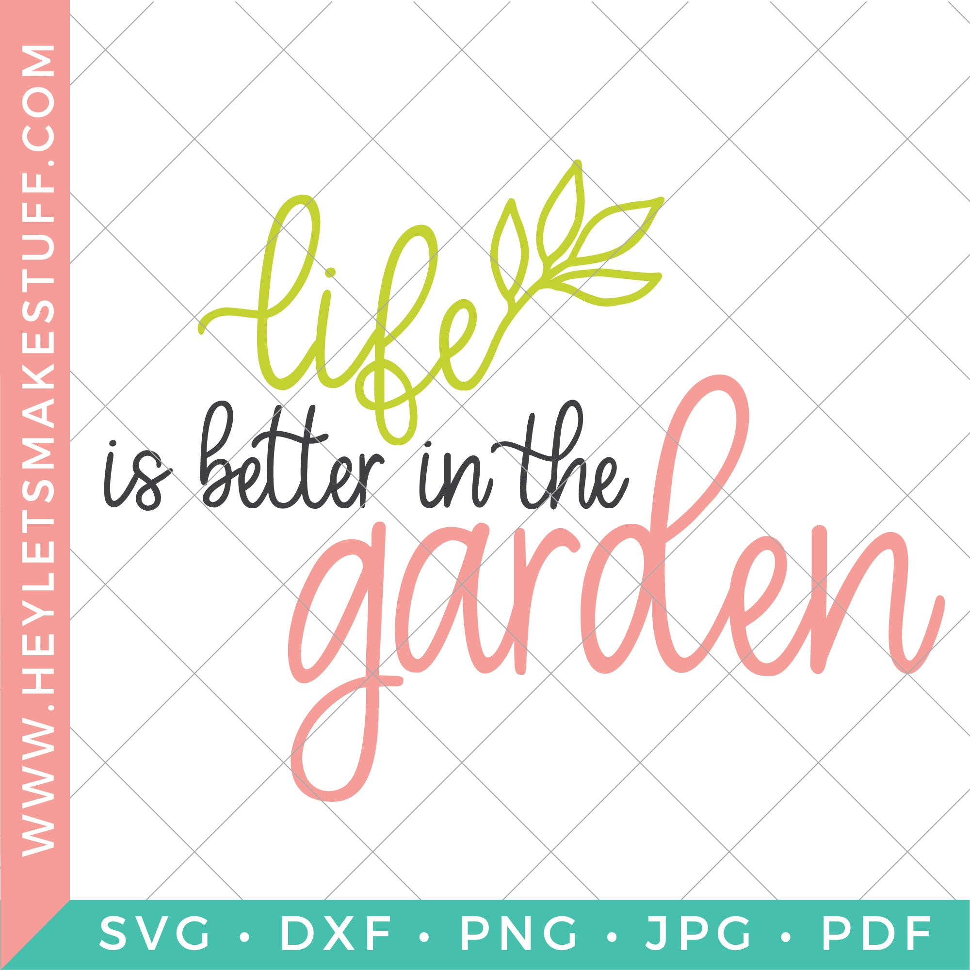 Life is Better in the Garden