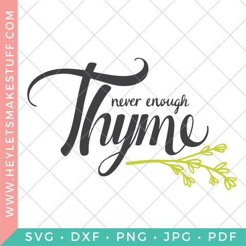 Never Enough Thyme