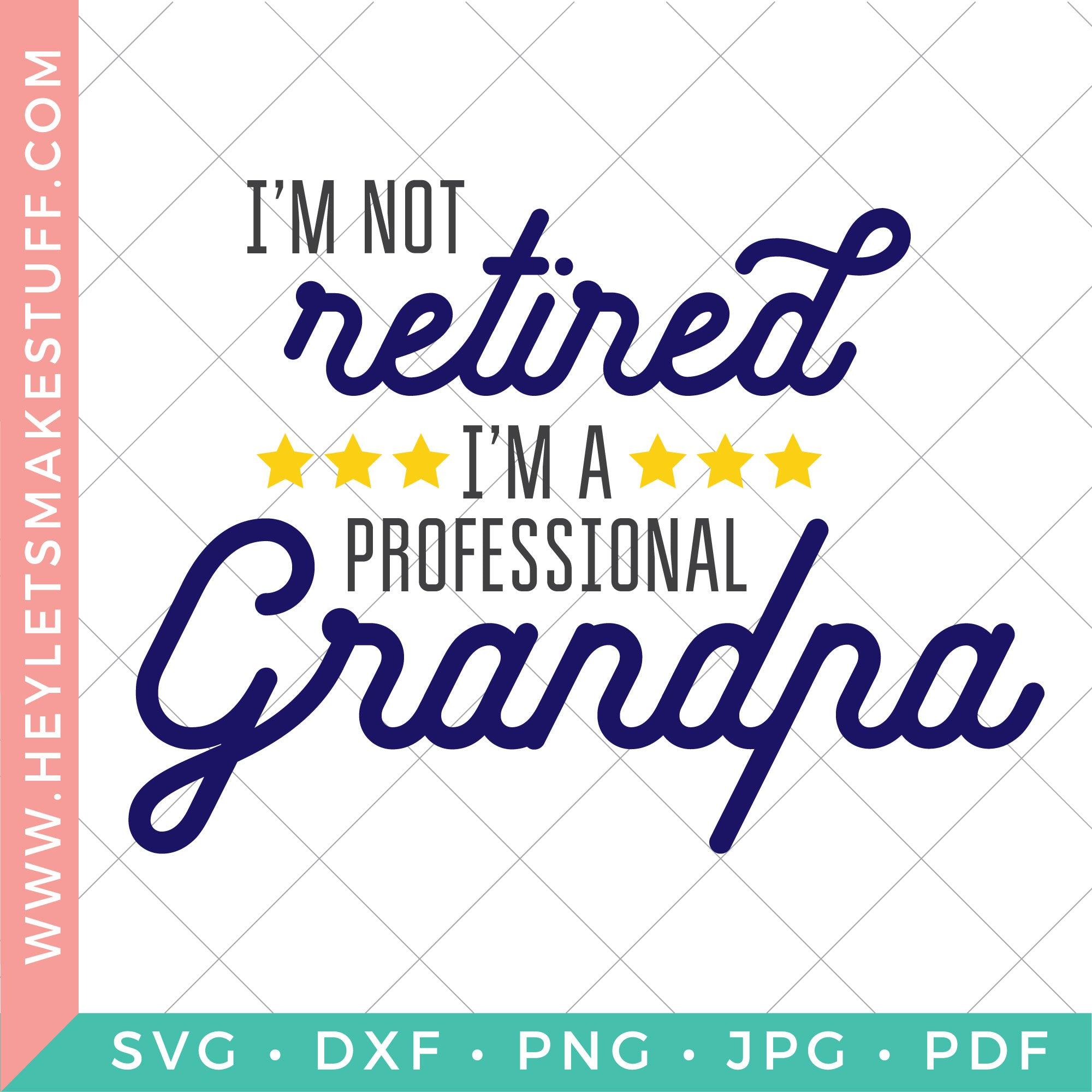 I'm Not Retired, I'm A Professional Grandpa