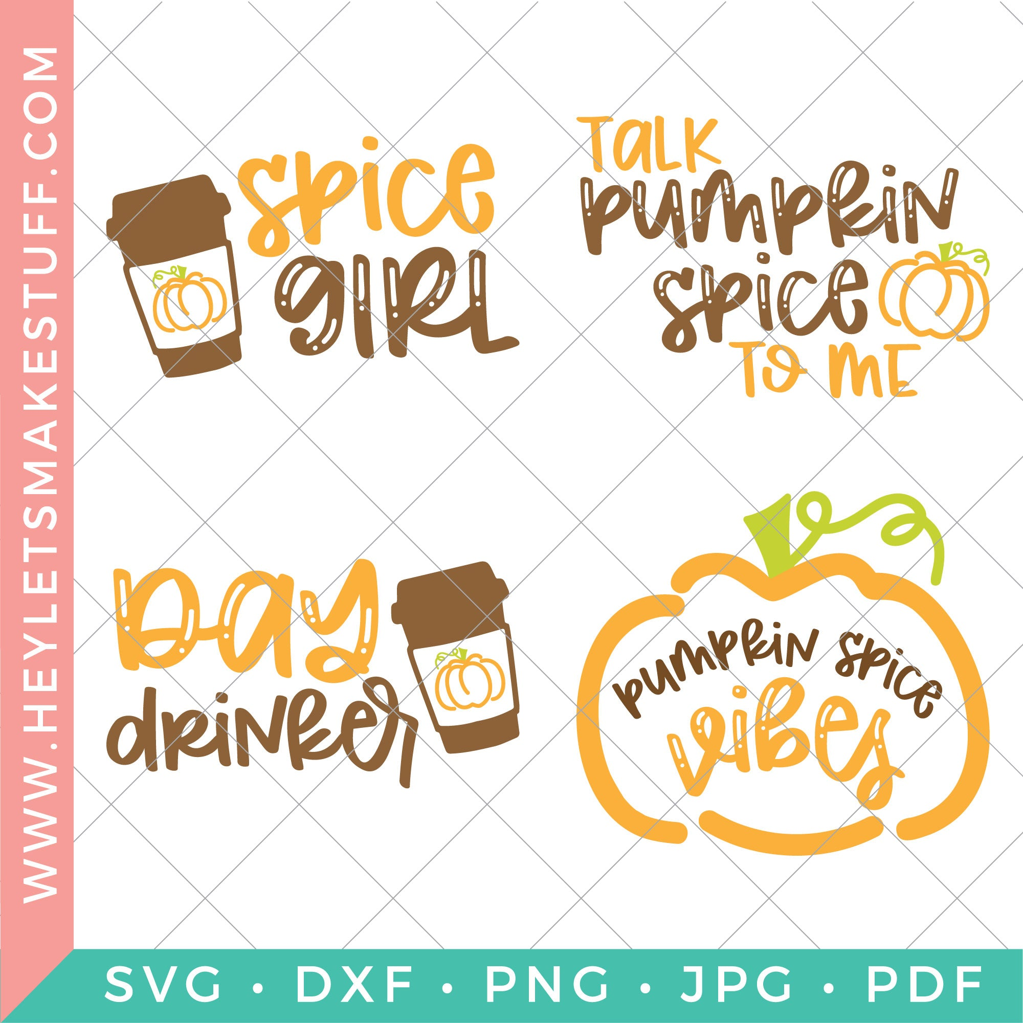 Four Pumpkin Spice Svg Files For Fall Hey Let S Make Stuff