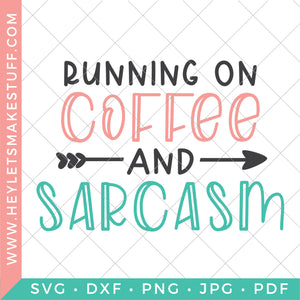 Running on Coffee and Sarcasm