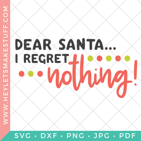 Dear Santa, I Regret Nothing