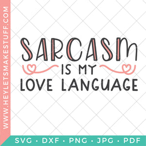 Sarcasm is My Love Language