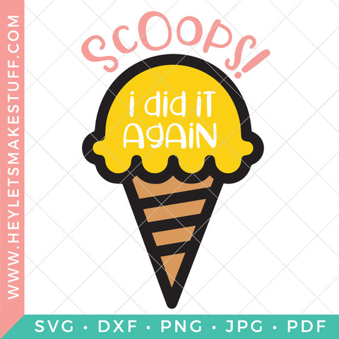 Scoops! I Did It Again