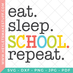 Eat Sleep School Repeat