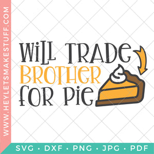 Will Trade Brother for Pie