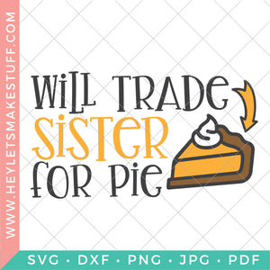 Will Trade Sister for Pie